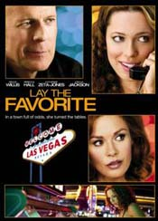 Lay the Favorite  (2012) starring   Rebecca Hall, Bruce Willis